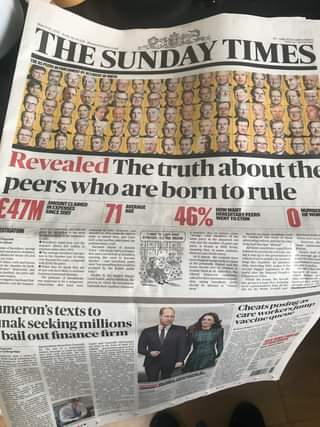 """May be an image of 65 people and text that says """"March 21, 2021 Issue THE THE8 10.254 £3 thesundaytimes.co.uk SUNDAY TIMES subscribers PARLIAMENT BIRTH Reealed The truth about the peers who are born torule 47M AMOLMED 71 AVERAGE 46% MA NUMBER STIGATION meron'stextsto meron's nak seeking millions bail out finance firm Cheats care vaccine"""""""